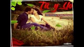 "Mc CruzitO ""El Niño Romantico"" - Tu & Yo / Nuevo 2013♥ (Prod. SumaqRecords)"