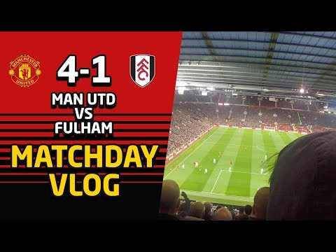 Manchester United 4-1 Fulham | Matchday Vlog Old Trafford