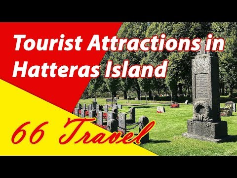 List 8 Tourist Attractions in Hatteras Island, North Carolina | Travel to United States