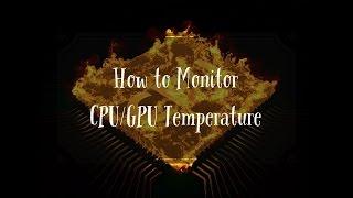 How to Monitor CPU/GPU Temperature