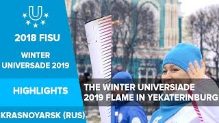 The Winter Universiade 2019 Flame in Yekaterinburg.🔥