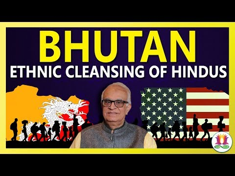 Bhutan Ethnic Cleansing of Hindus
