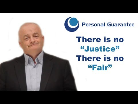 """Personal Guarantees: There is no """"justice"""", there is no """"fair"""""""