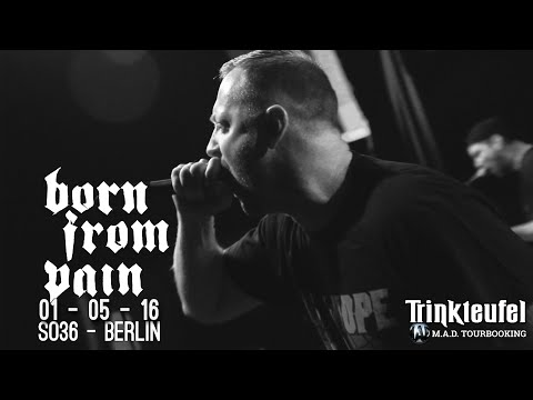 Born From Pain - 01-05-2016 - SO36 Berlin [Full Set]