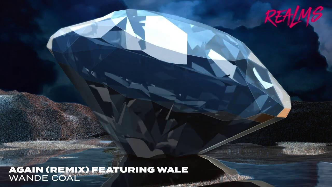 Wande Coal feat. Wale - Again (Remix) (Visualizer)