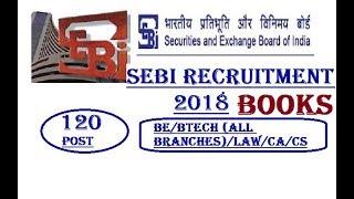 SEBI Recruitment 2018 || BE/BTECH (ALL BRANCHES)/LAW/CA/CS} ||120 Post