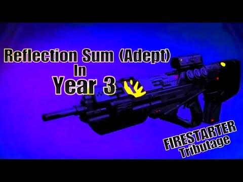 Destiny - Reflection Sum (Adept) In Year 3 + Firestarter Tributage