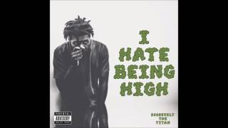 Roosevelt The Titan - I Hate Being High (Full Album)