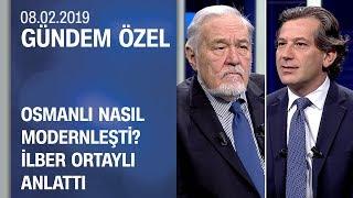 Osmanlı nasıl modernleşti? İlber Ortaylı anlattı - Gündem Özel 08.02.2019 Cuma