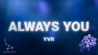 YVR - Always You (Lyrics)