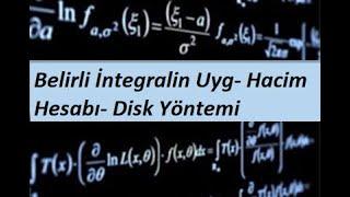 12) MATEMATİK 1(CALCULUS 1) - İntegrasyon- Belirli İntegralin Uyg- Hacim Hesabı- Disk Yöntemi