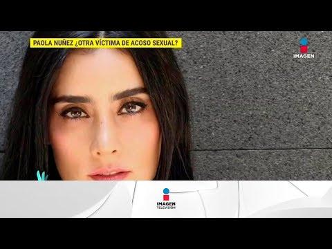 ¡Paola Núñez también asegura haber sido víctima de acoso!  De Primera Mano