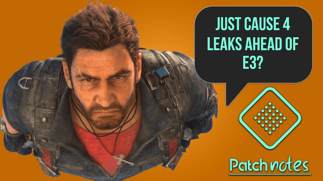Just Cause 4 Leaked, Days Gone Trailer | Patch Notes