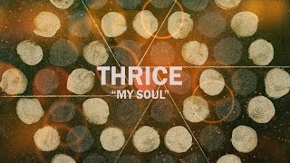 "Thrice - ""My Soul"" (Lyric Video)"