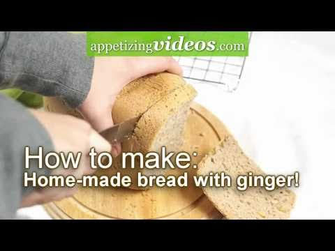 How to make home-made bread with ginger