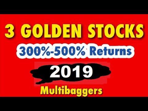 3 Golden Multibagger Stocks for 2019 , May give 300%-500% returns.