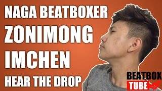 Zonimong Imchen - Hear The Drop | Naga Beatbox