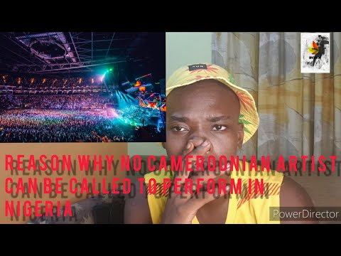 Why cameroonian artists cannot be called for shows in Nigeria 😉