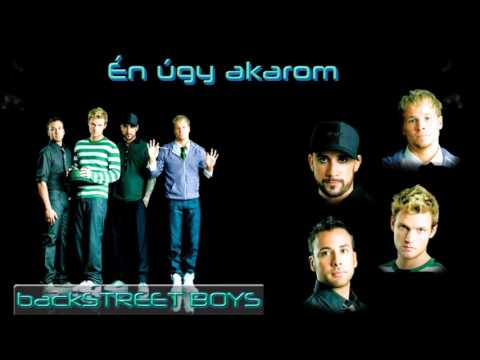 Backstreet Boys - I Want It That Way magyar dalszöveggel