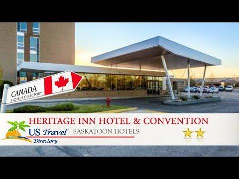 Heritage Inn Hotel & Convention Centre - Saskatoon - Saskatoon Hotels, Canada