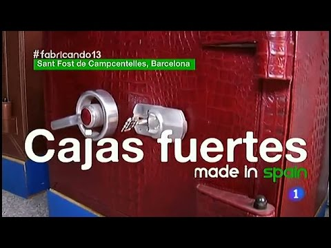 101-Fabricando Made in Spain - Cajas fuertes