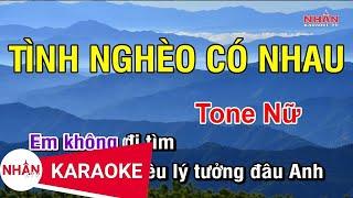 Karaoke Tình Nghèo Có Nhau Tone Nữ | Nhan KTV