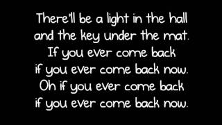 The Script - If You Ever Come Back w./Lyrics