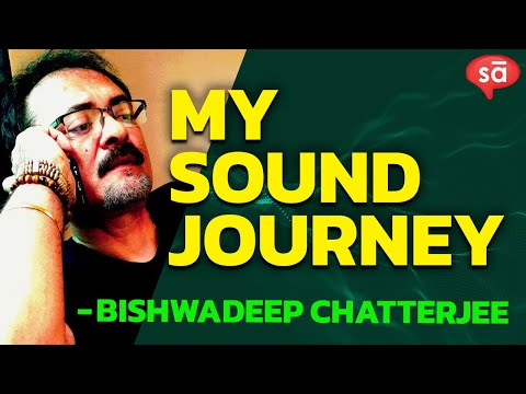 Bishwadeep Chatterjee on his sound engineering journey, and use of technology