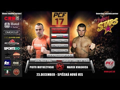 PCF17 • Piotr Motoczynski Vs. Marek Kvasnica