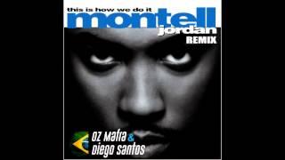 Montell Jordan (This Is How We Do It) - Oz Mafra & Diego Santos (Remix