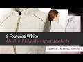 5 Featured White Quilted Lightweight Jackets Special Jackets Collection