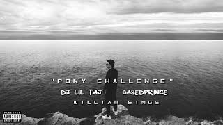Pony Challenge - Dj Taj & BasedPrince