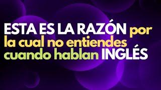 Inglés Americano - ¿Por Qué No Entiendo Cuando Hablan Inglés? (Lección 191)