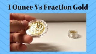 1 Ounce Gold VS. Fractional Gold! (Pros and Cons)