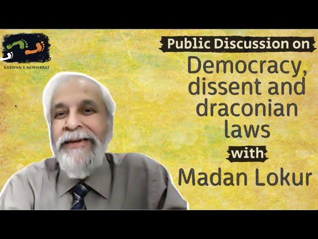Democracy, Dissent and Draconian laws: Justice Madan Lokur | Karwan e Mohabbat