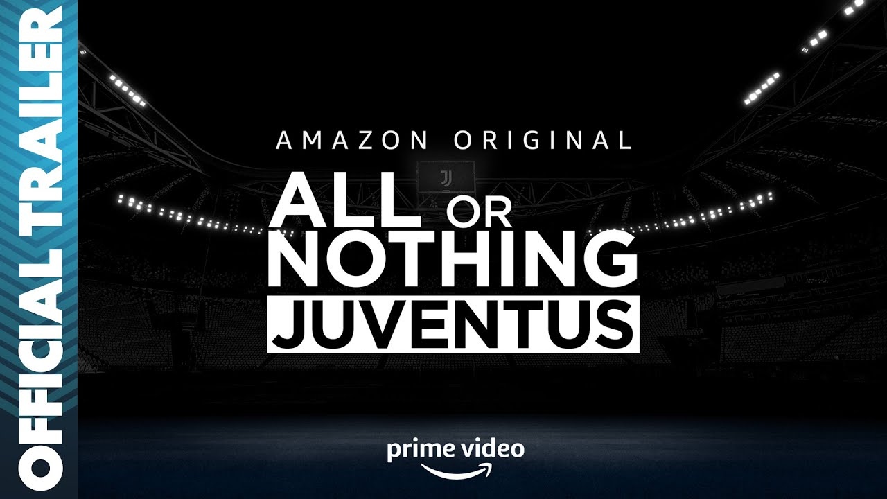Amazon Prime Video Announces New All or Nothing Original Series with Juventus Football Club