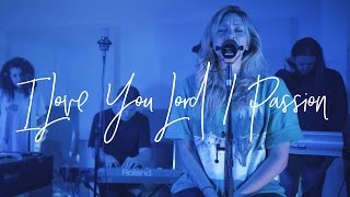 I Love You Lord / Passion (Acoustic) - Hillsong Young & Free