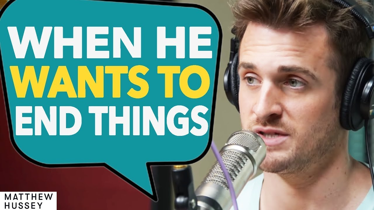 What He's Thinking When He Breaks Up With You  Matthew Hussey, Get The Guy