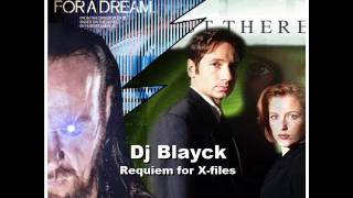 Dj Blayck - Requiem for X files