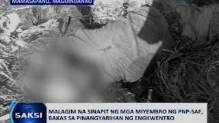 Saksi: Malagim na sinapit ng mga miyembro ng PNP-SAF, bakas sa pinangyarihan ng engkwentro
