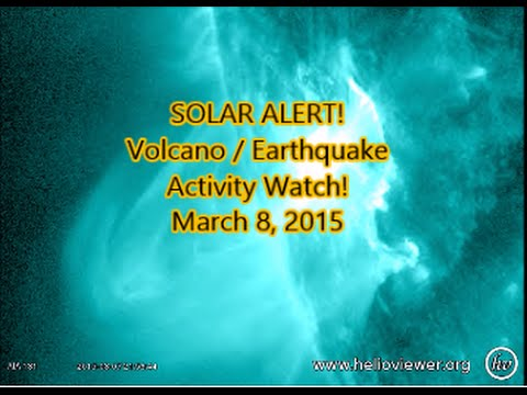 SOLAR ALERT! Volcano / Earthquake Activity Watch | March 8,