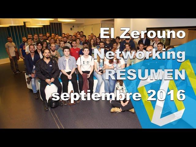 Resumen El Zerouno Networking septiembre 2016