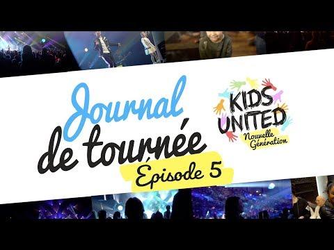 Kids United Nouvelle Génération - Journal de tournée #5