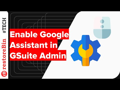 How to enable OK Google Assistant in GSuite Admin? 🤖