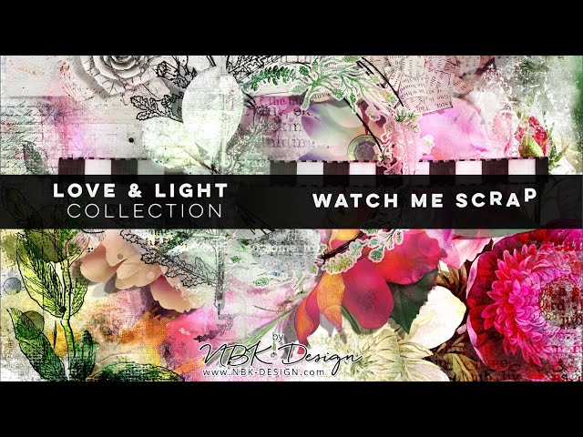 Love & Light - Watch me Scrap