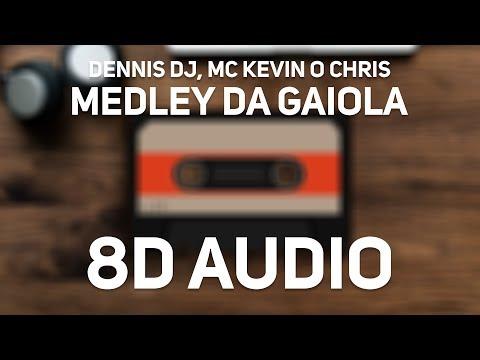 Dennis DJ, MC Kevin o Chris - Medley da Gaiola (Dennis DJ Remix)(8D Audio)