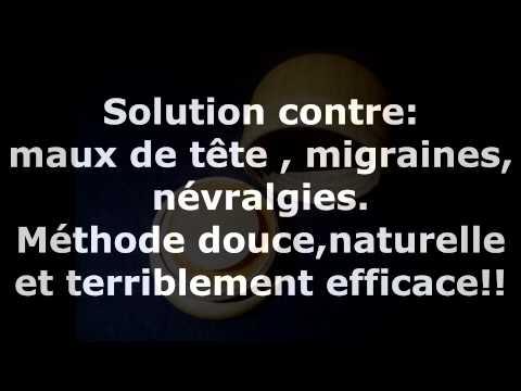Solution contre - Maux de tête - migraines - névralgies - Naturelle