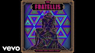 The Fratellis - I've Been Blind (Official Audio)