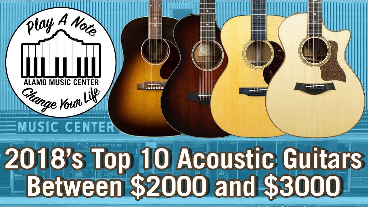 2018 U0026 39 S Top 10 Acoustic Guitars Between  2000 And  3000