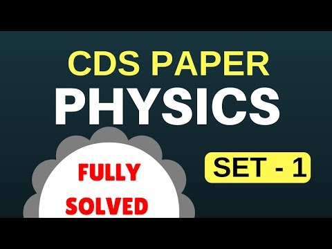 Solved Paper CDS | Physics Set - 1